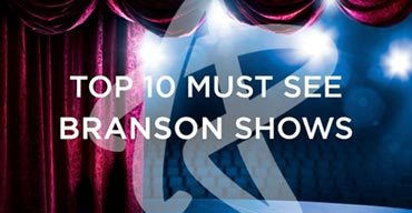 Top 10 Must-See Shows in Branson MO