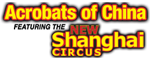 Acrobats of China featuring the New Shanghai Circus - Branson, MO Logo