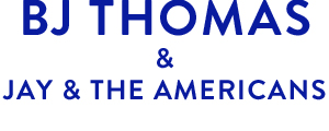 BJ Thomas and Jay and the Americans - Branson, MO Logo