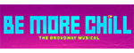 Be More Chill - New York, NY Logo