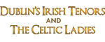 Dublin's Irish Tenors and the Celtic Ladies Logo