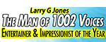Larry G Jones - The Man of 1002 Voices Logo