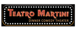 Teatro Martini Dinner Comedy Show Logo