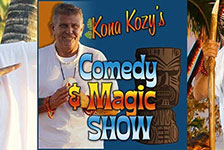 Kozy's Comedy & Magic Show in Kohala Coast HI